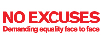 No Excuses: Demanding equality face to face