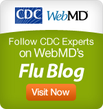 Follow CDC Experts on WebMD's Flu Blog – Visit Now