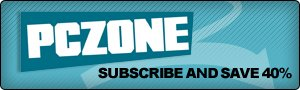 Click here to subscribe to PC Zone magazine.
