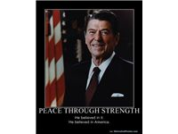 PEACE THROUGH STRENGTH - He believed in it.