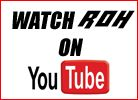 Watch ROH Videos on YouTube