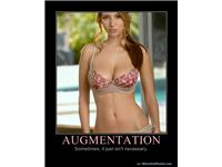 AUGMENTATION - Sometimes, it just isn't necessary.