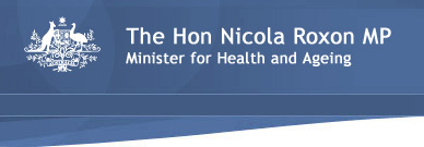 The Hon Nicola Roxon MP, Minister for Health and Ageing