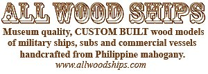 All Wood Ships manufactures custom built wood models of military ships, submarines and commercial vessels. Products are hand crafted from Philippine mahogany and built to museum standard.