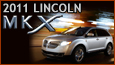 THE NEW 2011 LINCOLN MKX