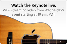 Watch the Keynote live. View streaming video from Wednesday's event starting at 10 a.m. PDT.