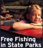 Information on Free Fishing in State Parks.