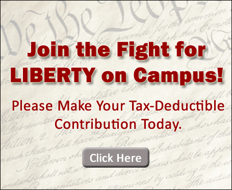Join the Fight for Liberty on Campus: Please make your Tax-Deductible Contribution Today: Click Here