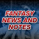 Fantasy News & Notes
