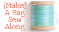 {Make} A Bag Sew Along