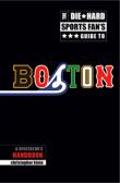 The Die-Hard Sports Fan's Guide to Boston:A Spectator's Handbook