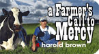 a farmer's call to mercy - harold brown