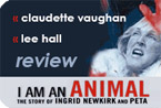 """I Am An Animal"" reviews - Claudette Vaughan and Lee Hall"