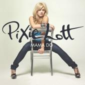 Mama Do (Uh Oh, Uh Oh) - Single, Pixie Lott