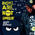 Terry Tha Rapman � Boyz Are Not Smilin'