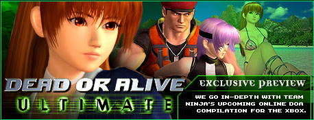 Dead or Alive Ultimate Exclusive Preview - We go in-depth with Team Ninja's upcoming online DOA compilation for the Xbox.