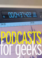 Podcasts for geeks