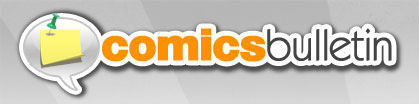 Comics Bulletin - The Internet's Most Diverse Comics Webzine - formerly known as Silver Bullet Comics, featuring daily comic book news, comic reviews, comic information, and comic book opinions.