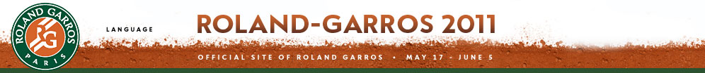 Roland Garros Paris - Official Site of Roland Garros - May 25 - June 8 - Roland Garros 2011