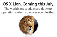OS X Lion. Coming this July. The world's most advanced desktop operating system advances even further.