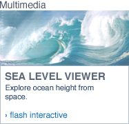 Multimedia - Sea Level Viewer. Explore ocean height from space (Flash interactive).