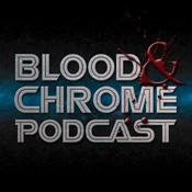 Blood & Chrome Podcast