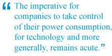 The imperative for companies to take control of their power consumption, for technology and more generally, remains acute.