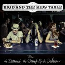 "Big D and the Kids Table ""For the Damned, the Dumb and the Delirious"" (CD, 2011)"