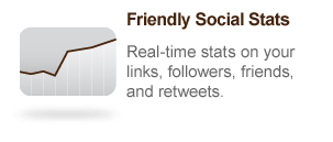 Friendly Social Stats - Real-time stats on your links, followers, friends and retweets.