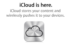 iCloud is here. iCloud stores your content and wirelessly pushes it to your devices.