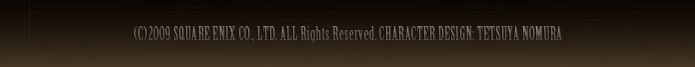 (c)2010 SQUARE ENIX CO,LTD ALL Rights Reserved CHARACTER DESIGNE TETSUYA NOMURA