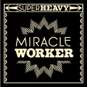 Miracle Worker - Single, SuperHeavy