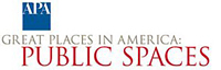 APA Great Places in America: Public Spaces