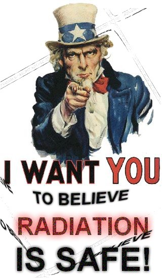 Uncle Sam Wants You To Believe Radiation Is Safe