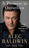 Alec Baldwin, A Promise to Ourselves