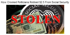 How Crooked Politicians Robbed $2.5 Trillion From Social Security