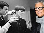 Passing: Vidal Sassoon has died at his Los Angeles home aged 84. The legendary hair stylist created some of the most iconic styles of the Sixties and Seventies and changed the way hair is cut