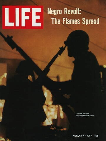 August 4, 1967 Life magazine cover read: Negro Revolt: The Flames Spread.