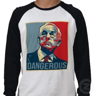 Ron Paul - Dangerous shirt