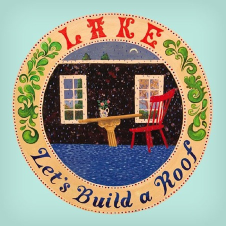New Release: LAKE: <i>Let's Build a Roof</i>