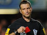 Out of action: Mark Clattenburg has been stood down from again