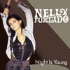 Night Is Young - Single, Nelly Furtado