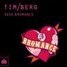 Seek Bromance - Tim Berg, Single slick