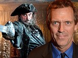 Shiver me timbers! Hugh Laurie to play Blackbeard in first major TV role since closing the door on House