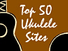Top 50 Ukulele Sites