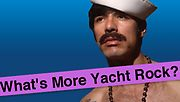 What's More Yacht Rock?