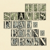 The Staves • Dead & Born & Grown