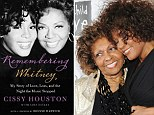 'I still wonder if I could have saved her': Whitney Houston's mother on star's tragic death, rumoured lesbian romance and her fears for Bobbi Kristina