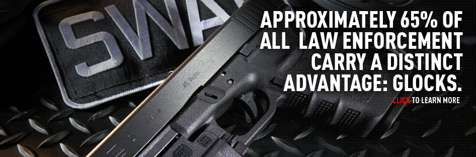Approximately 65% of all law enforcement carry a distinct advantage: GLOCKs. Click to learn more.