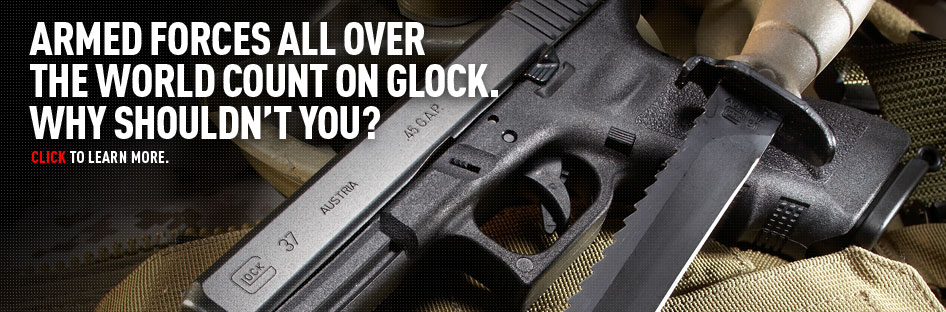 Armed forces all over the world count on GLOCK. Why shouldn't you? Click to learn more.
